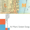 AIR MIAMI, Sixteen Songs, album